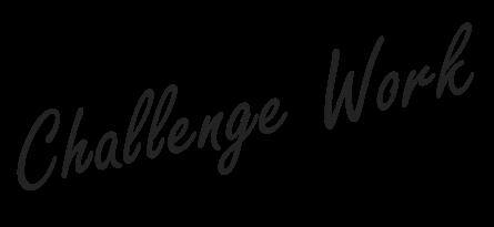 challenge work